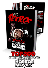 The Best of Terror 2016: Top 300 Anthology, Public Domain & Franchise Horror Movies