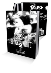 Terror in Black and White 2