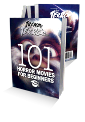 Trends of Terror 2019: 101 Horror Movies for Beginners